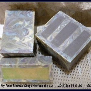 My First Rimmed Soaps 2018Jan19&20